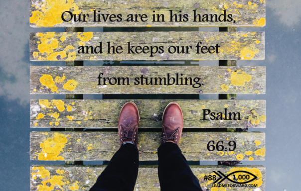 1000 Tips 88 Psalm 66.9 feet stumble